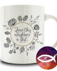 Love Thy Neighbor 15oz mug